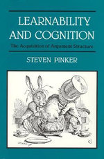 Learnability and Cognition : The Acquisition of Argument Structure - Steven Pinker