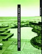 Modern Landscape Architecture : A Critical Review