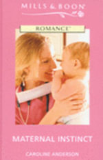 Maternal Instinct - Caroline Anderson