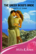 The Greek Boss's Bride : Mills & Boon Romance - Chantelle Shaw