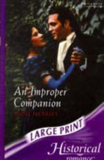 An Improper Companion : Mills & Boon Largeprint Historical - Anne Herries