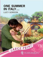 One Summer in Italy... : Mills & Boon Largeprint Romance - Lucy Gordon