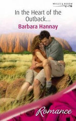 In the Heart of the Outback... : Mills & Boon Largeprint Romance - Barbara Hannay