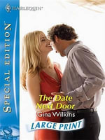 The Date Next Door : Silhouette Special Edition S. - Gina Wilkins