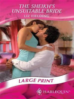 The Sheikh's Unsuitable Bride : Mills & Boon Largeprint Romance - Liz Fielding