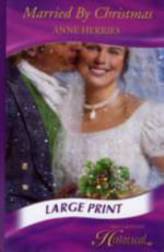 Married by Christmas : Mills & Boon Largeprint Historical - Anne Herries