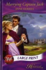 Marrying Captain Jack : Mills & Boon Largeprint Historical - Anne Herries