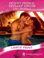 Desert Prince, Defiant Virgin - Kim Lawrence