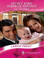 Secret Baby, Surprise Parents - Liz Fielding