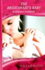 Bridesmaid's Baby - Barbara Hannay