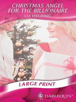 Christmas Angel for the Billionaire - Liz Fielding