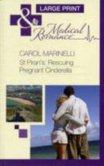 St Piran's : Rescuing Pregnant Cinderella - Carol Marinelli