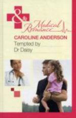 Tempted by Dr Daisy : Mills & Boon Hardback Medical - Caroline Anderson