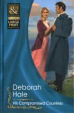 His Compromised Countess : Mills & Boon Largeprint Historical - Deborah Hale