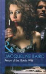Return of the Moralis Wife : Mills & Boon Hardback Romance - Jacqueline Baird