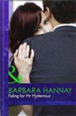 Falling for Mr Mysterious : Mills & Boon Hardback Romance - Barbara Hannay