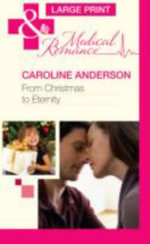 From Christmas to Eternity - Caroline Anderson