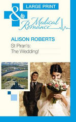 St Piran's : The Wedding! - Alison Roberts