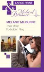 Their Most Forbidden Fling : Mills & Boon Largeprint Medical - Melanie Milburne