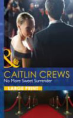 No More Sweet Surrender : Mills & Boon Largeprint Romance - Caitlin Crews