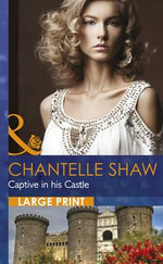 Captive in His Castle - Chantelle Shaw
