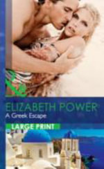 A Greek Escape : Mills & Boon Largeprint Romance - Elizabeth Power