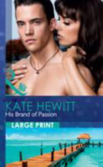 His Brand of Passion : Mills & Boon Largeprint Romance - Kate Hewitt