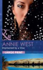 Imprisoned by a Vow : Mills & Boon Largeprint Romance - Annie West
