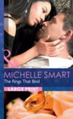 The Rings That Bind : Mills & Boon Largeprint Romance - Michelle Smart