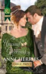 His Unusual Governess : Mills & Boon Largeprint Historical - Anne Herries