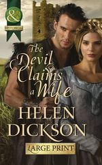 The Devil Claims a Wife : Mills & Boon Largeprint Historical - Helen Dickson