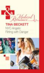 NYC Angels : Flirting with Danger - Tina Beckett