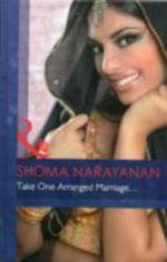 Take One Arranged Marriage... : Mills & Boon Hardback Romance - Shoma Narayanan