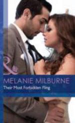 Their Most Forbidden Fling : Mills & Boon Hardback Romance - Melanie Milburne