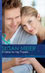 A Father for Her Triplets : Mills & Boon Hardback Romance - Susan Meier
