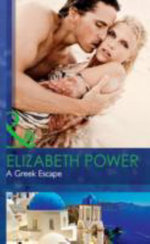 A Greek Escape : Mills & Boon Hardback Romance - Elizabeth Power