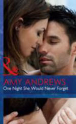 One Night She Would Never Forget - Amy Andrews