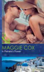 In Petrakis's Power : Mills & Boon Hardback Romance - Maggie Cox