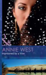 Imprisoned by a Vow : Mills & Boon Hardback Romance - Annie West