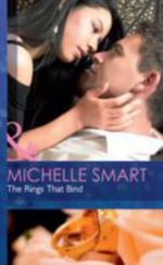 The Rings That Bind : Mills & Boon Hardback Romance - Michelle Smart