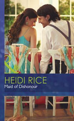 Maid of Dishonour - Heidi Rice