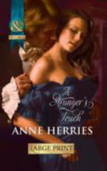 A Stranger's Touch : Mills & Boon Largeprint Historical - Anne Herries