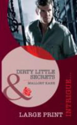 Dirty Little Secrets : Mills & Boon Largeprint Intrigue - Mallory Kane