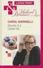 Secrets of a Career Girl : Mills & Boon Largeprint Medical - Carol Marinelli