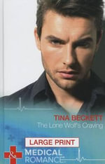 The Lone Wolf's Craving : Mills & Boon Largeprint Medical - Tina Beckett