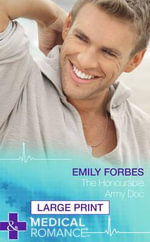 The Honourable Army Doc - Emily Forbes