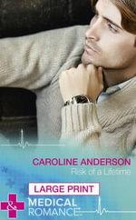 Risk of a Lifetime - Caroline Anderson