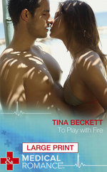 To Play with Fire - Tina Beckett