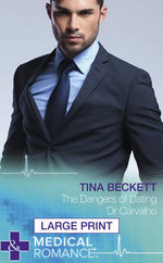 The Dangers of Dating Dr Carvalho - Tina Beckett