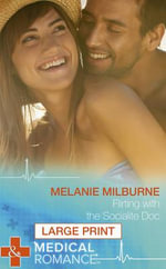 Flirting with the Socialite Doc : Mills & Boon Largeprint Medical - Melanie Milburne
